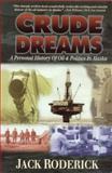 Crude Dreams, Jack Roderick, 0945397607