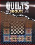 Quilts for Chocolate Lovers, Janet Jones Worley and Marjorie L Russell, 1574327607