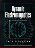 Dynamic Electromagnetics, Diament, Paul, 0023287608