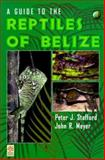 A Guide to the Reptiles of Belize, Stafford, Peter J. and Meyer, John R., 0126627606