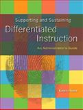 Supporting and Sustaining Differentiated Instruction : An Administrator's Guide, Hume, Karen, 0138127603