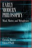 Early Modern Philosophy : Mind, Matter, and Metaphysics, , 0195177606