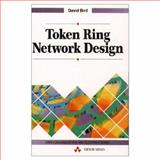 Token Ring Network Design, Bird, David S., 0201627604