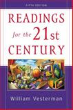 Readings for the 21st Century : Students in a New Century: Academic Issues, Social Problems, and Popular Culture, Vesterman, William, 0321107608