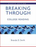 Breaking Through : College Reading, Smith, Brenda D., 0321417607
