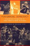 Performing Democracy : International Perspectives on Urban Community-Based Performance, , 0472067605