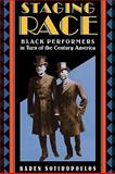 Staging Race : Black Performers in Turn of the Century America, Sotiropoulos, Karen, 0674027604