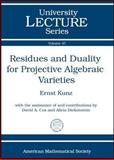 Residues and Duality for Projective Algebraic Varieties, Ernst Kunz and David A. Cox, 0821847600