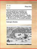 The Draughtsman's Assistant; or, Drawing Made Easy, Carington Bowles, 1170467601