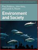 Environment and Society : A Critical Introduction, Robbins, Paul and Hintz, John, 1405187603