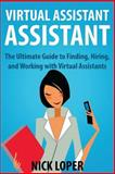 Virtual Assistant Assistant: the Ultimate Guide to Finding, Hiring, and Working with Virtual Assistants, Nick Loper, 1490477608