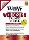 The WOW Web Design Training Course, White, Bebo and Hubbell, Arlyn, 0130407607