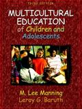 Multicultural Education of Children and Adolescents, Baruth, Leroy G. and Manning, M. Lee, 0205297609