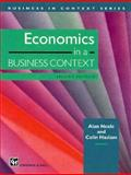 Economics in a Business Context, C. Haslam and Alan D. Neale, 0412587602