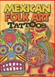 Mexican Folk Art Tattoos, Marty Noble, 0486467600