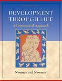 Development Through Life : A Psychosocial Approach, Newman, Barbara M. and Newman, Philip R., 0534597602