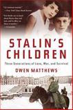Stalin's Children, Owen Matthews, 0802717608