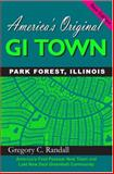 America's Original GI Town, Park Forest, Illinois : Park Forest, Illinois, Randall, Gregory C., 0982837607