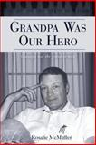 Grandpa Was Our Hero, Rosalie McMullen, 148193760X