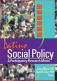 Latino Social Policy : Participatory Research Model, Juana Mora, David Diaz, 0789017601