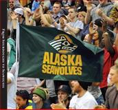 From Sourdoughs to Seawolves : The University of Alaska Anchorage, Juday, Sara, 0983507600