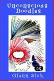 Unconscious Doodles, Glenn Stok, 1411627601