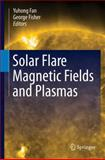 Solar Flare Magnetic Fields and Plasmas, , 1461437601