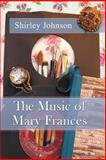 The Music of Mary Frances, Shirley Johnson, 1493597604