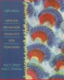 Applied Behavior Analysis for Teachers, Alberto, Paul and Troutman, Anne C., 013079760X