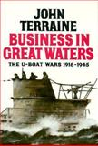 Business in Great Waters, John Terraine, 0850527600
