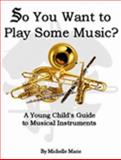 So You Want to Play Some Music?, Marie, Michelle, 1411617606