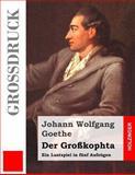 Der Großkophta (Großdruck), Johann Goethe, 1493587609