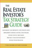 The Real Estate Investor's Tax Strategy Guide, Tammy H. Kraemer and Tyler D. Kraemer, 1598697609