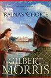 Raina's Choice, Gilbert Morris, 1616267607