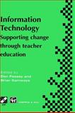 Information Technology - Supporting Change Through Teacher Education, , 0412797607