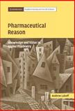 Pharmaceutical Reason : Knowledge and Value in Global Psychiatry, Lakoff, Andrew, 052183760X