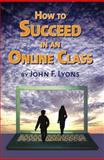 How to Succeed in an Online Class, Lyons, 0983897603