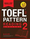KALLIS' IBT TOEFL Pattern Reading 2, Kallis, 1495317609
