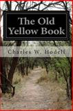 The Old Yellow Book, Charles W. Hodell, 1500637602