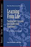 Learning from Life : Turning Life's Lessons into Leadership Experience, Ruderman, Marian N. and Ohlott, Patricia J., 1882197607