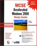 MCSE : Accelerated Windows 2000 Study Guide, Chellis, James and Chacon, Michael, 0782127606