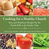 Cooking for a Healthy Church, , 0819227609