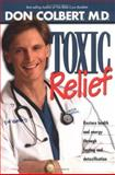 Toxic Relief, Don Colbert, 0884197603
