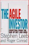 The Agile Investor, Stephen Leeb and Roger S. Conrad, 0887307604