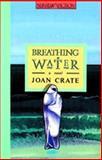 Breathing Water, Joan Crate, 0920897606