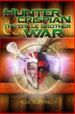 Hunter Crispian and the Little Brother of War, K. Topping, 1481207601