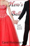 Hero's Ball, Carol Hutchens, 1500627607