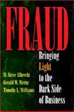 Fraud : Bringing Light to the Dark Side of Business, Albrecht, W. Steve and Wernz, Gerald W., 155623760X