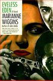 Eveless Eden, Marianne Wiggins, 0060927607