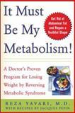It Must Be My Metabolism!, Reza Yavari, 0071437606